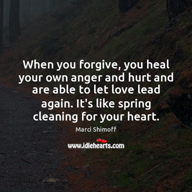 Image, When you forgive, you heal your own anger and hurt and are