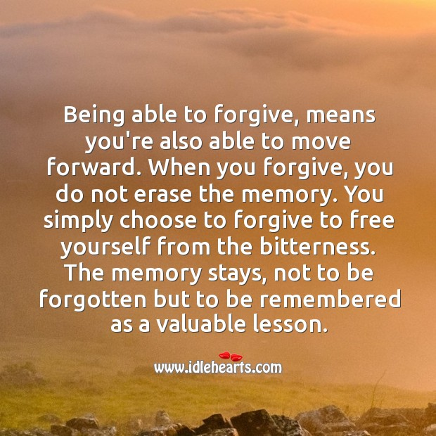 Image, When you forgive, you simply do it to free yourself from the bitterness.
