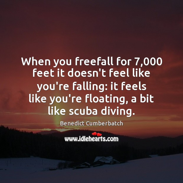 Image, When you freefall for 7,000 feet it doesn't feel like you're falling: it