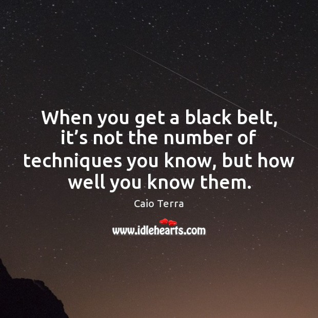 When you get a black belt, it's not the number of Image