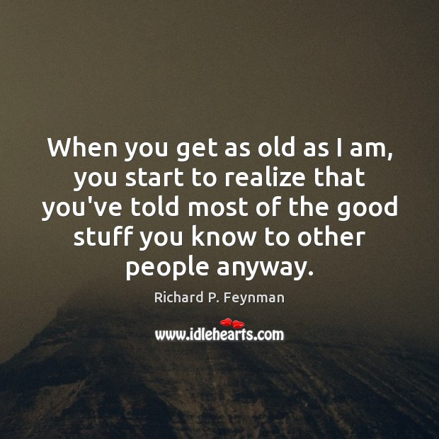 When you get as old as I am, you start to realize Image