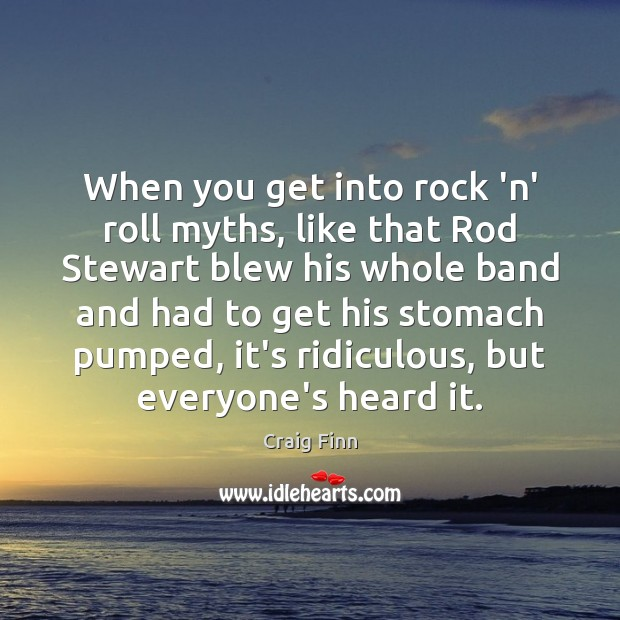 Image, When you get into rock 'n' roll myths, like that Rod Stewart