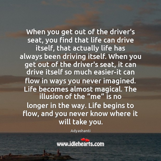 Image, When you get out of the driver's seat, you find that life
