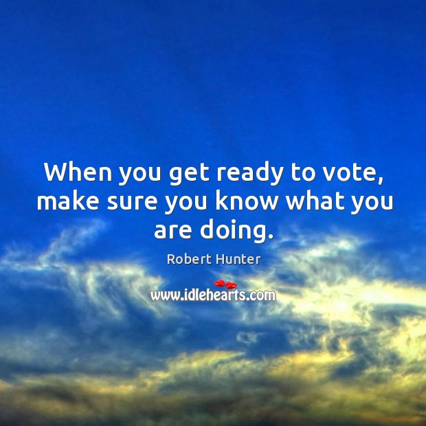 When you get ready to vote, make sure you know what you are doing. Image