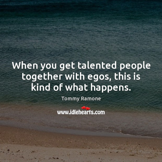 When you get talented people together with egos, this is kind of what happens. Image