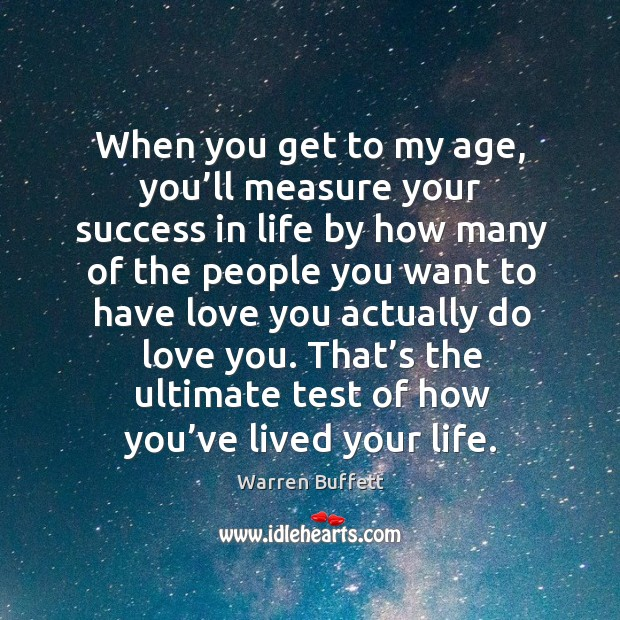 When you get to my age, you'll measure your success in Image