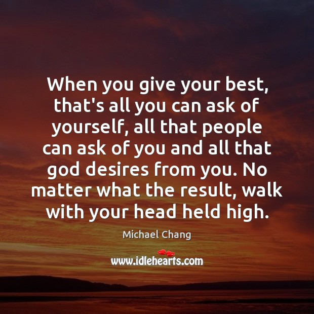 When you give your best, that's all you can ask of yourself, Image