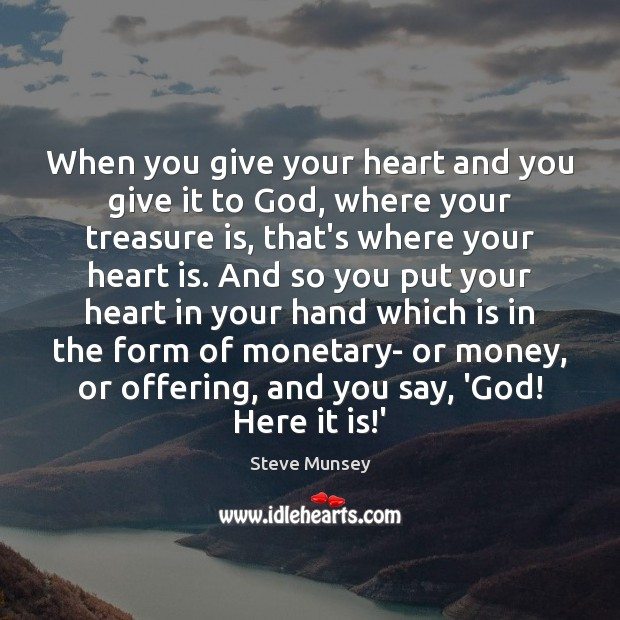 When you give your heart and you give it to God, where Image