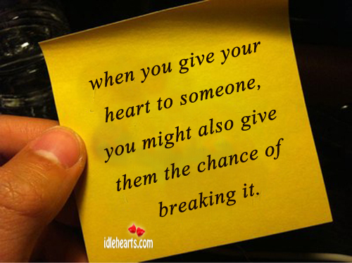 When You Give Your Heart To Someone…