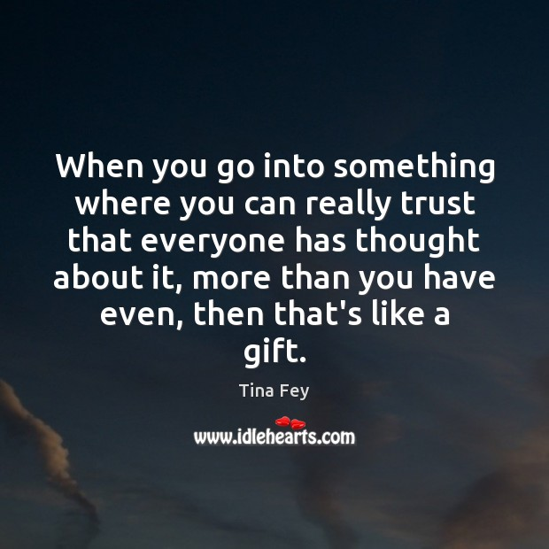 Image about When you go into something where you can really trust that everyone
