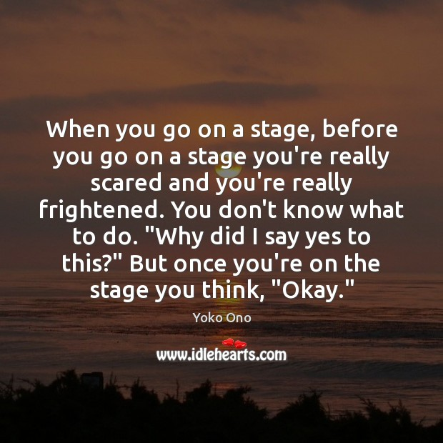 When you go on a stage, before you go on a stage Image