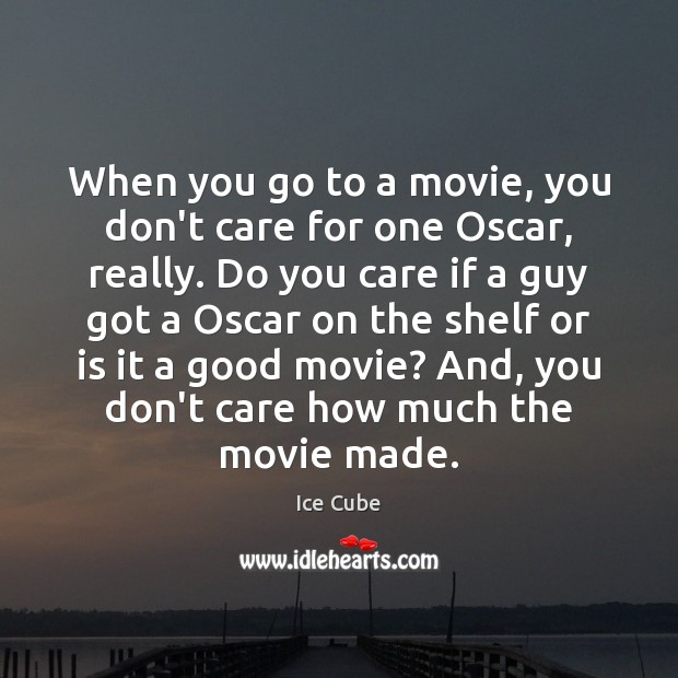 When you go to a movie, you don't care for one Oscar, Image