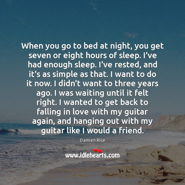 Image, When you go to bed at night, you get seven or eight