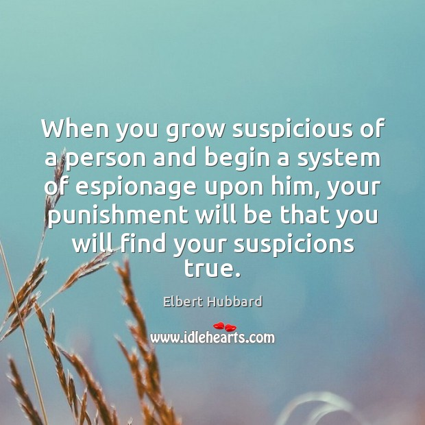 Image, When you grow suspicious of a person and begin a system of