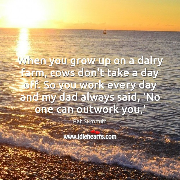 When you grow up on a dairy farm, cows don't take a Farm Quotes Image