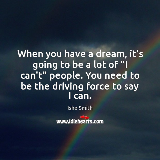 """When you have a dream, it's going to be a lot of """" Image"""