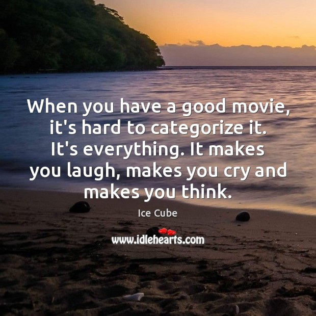 When you have a good movie, it's hard to categorize it. It's Ice Cube Picture Quote