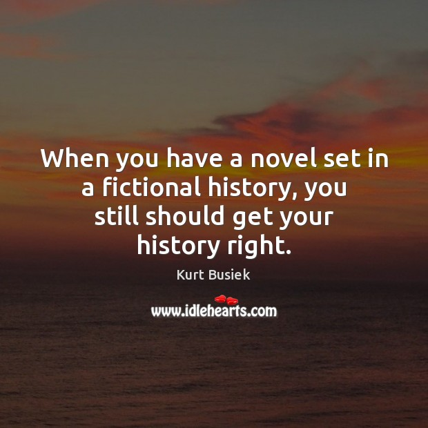 Image, When you have a novel set in a fictional history, you still should get your history right.