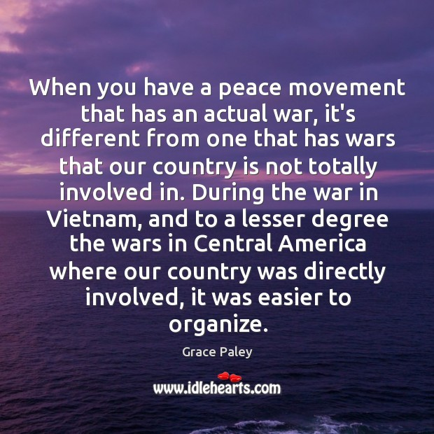 When you have a peace movement that has an actual war, it's Image