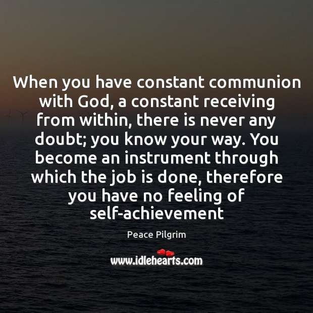 Image, When you have constant communion with God, a constant receiving from within,