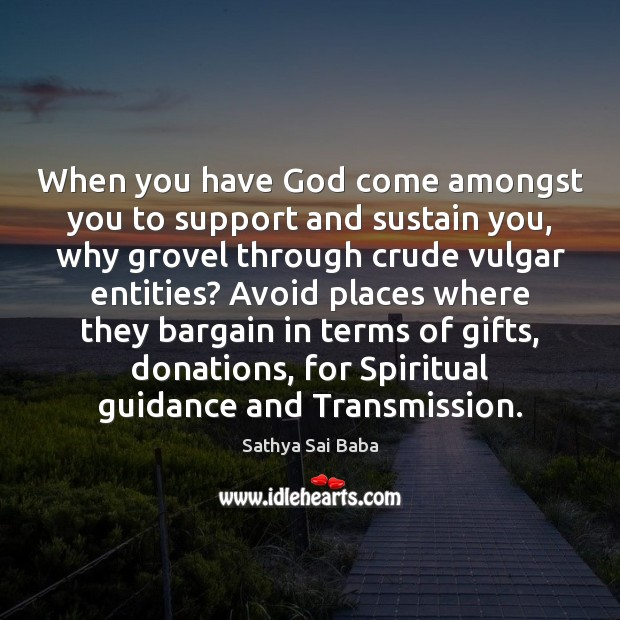 When you have God come amongst you to support and sustain you, Image