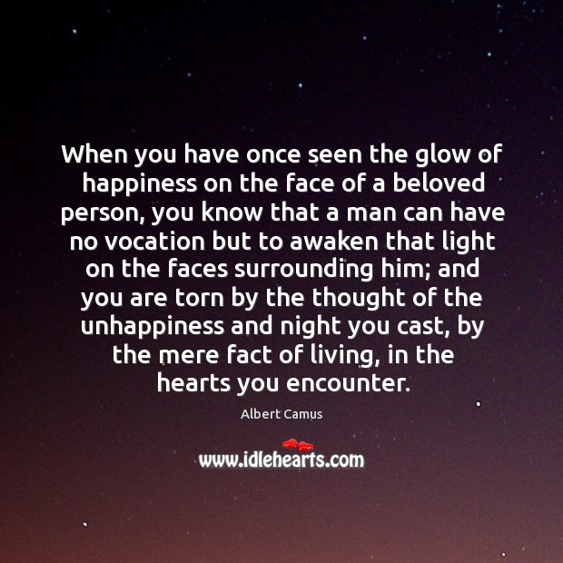 Image, When you have once seen the glow of happiness on the face of a beloved person