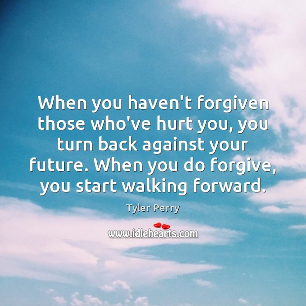 When you haven't forgiven those who've hurt you, you turn back against Image