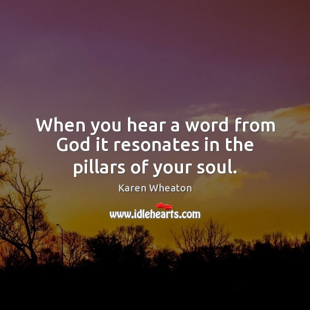 When you hear a word from God it resonates in the pillars of your soul. Image