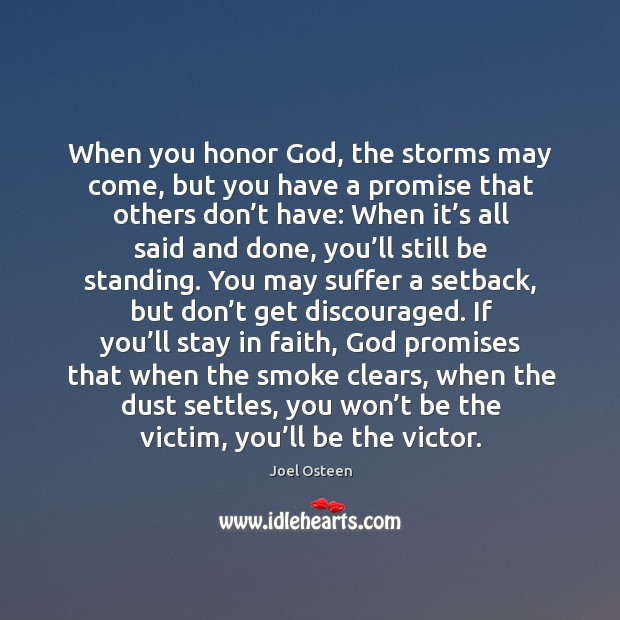 Image, When you honor God, the storms may come, but you have a