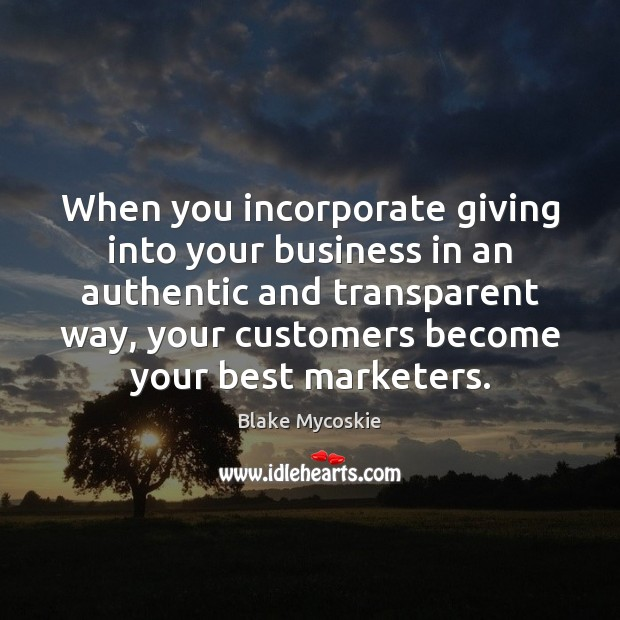 Image, When you incorporate giving into your business in an authentic and transparent