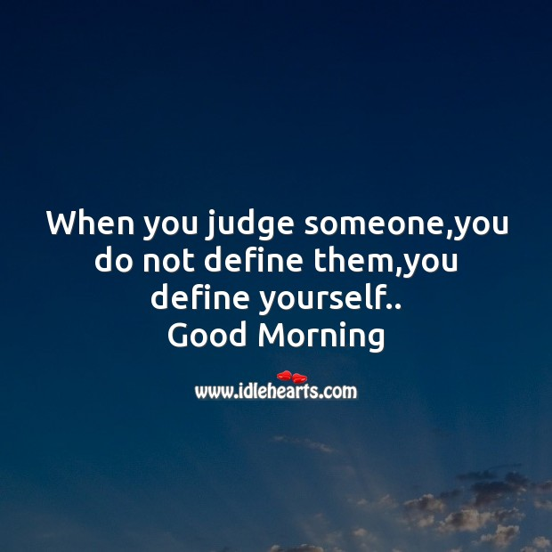 When you judge someone Good Morning Messages Image