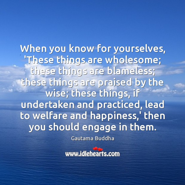 When you know for yourselves, 'These things are wholesome; these things are Image
