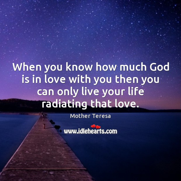 Image, When you know how much God is in love with you then