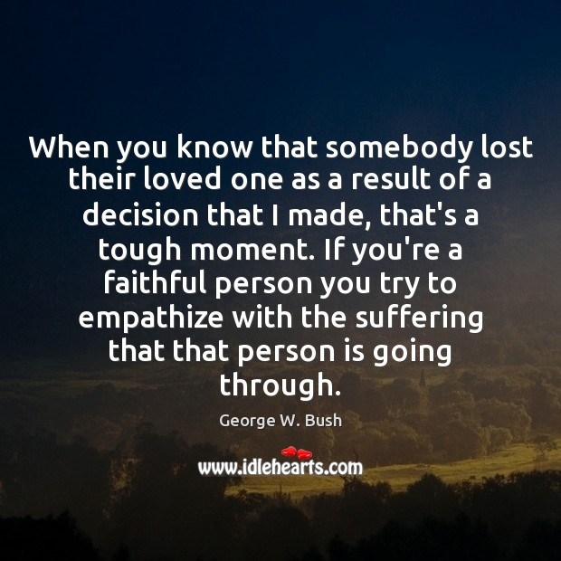 Image, When you know that somebody lost their loved one as a result