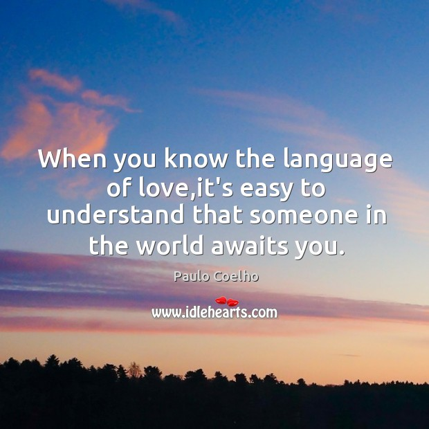 When you know the language of love,it's easy to understand that Image