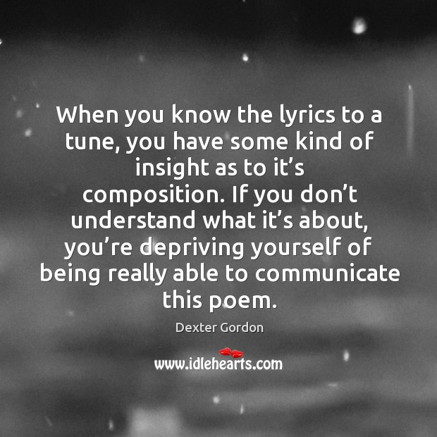 When you know the lyrics to a tune, you have some kind of insight as to it's composition. Image