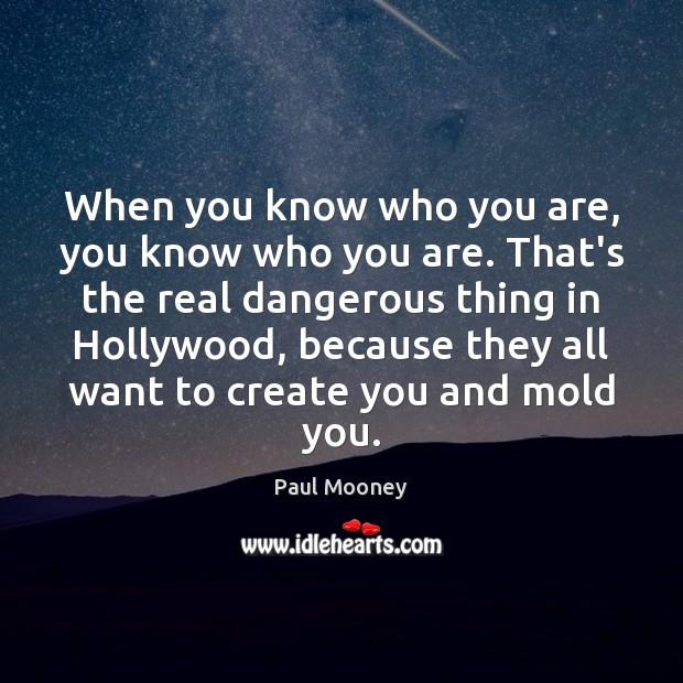 When you know who you are, you know who you are. That's Image