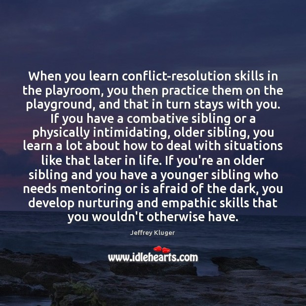When you learn conflict-resolution skills in the playroom, you then practice them Image