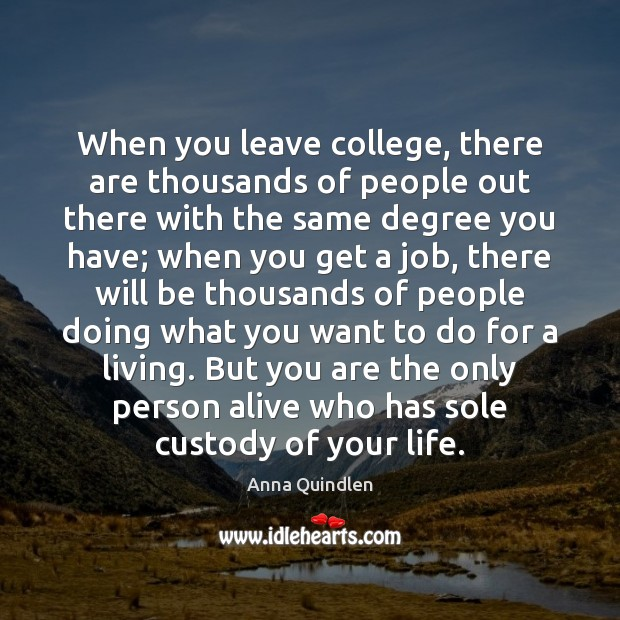 When you leave college, there are thousands of people out there with Image