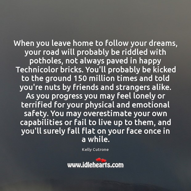When you leave home to follow your dreams, your road will probably Image