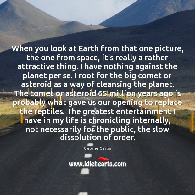 When you look at Earth from that one picture, the one from Image