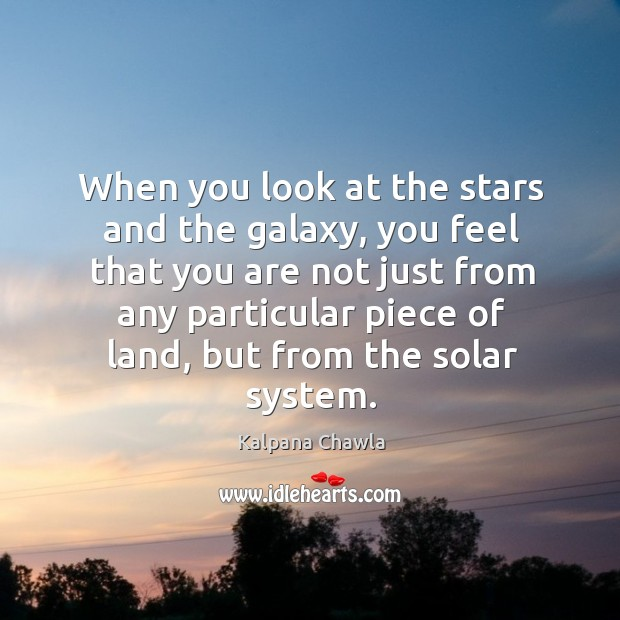 When you look at the stars and the galaxy, you feel that you are not just from any Image