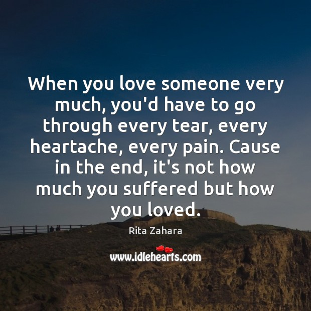 When you love someone very much, you'd have to go through every Love Someone Quotes Image