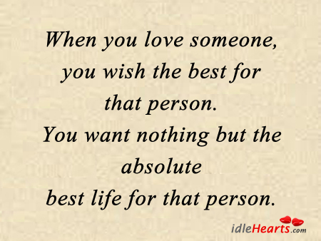 When you love someone, you wish the best. Image