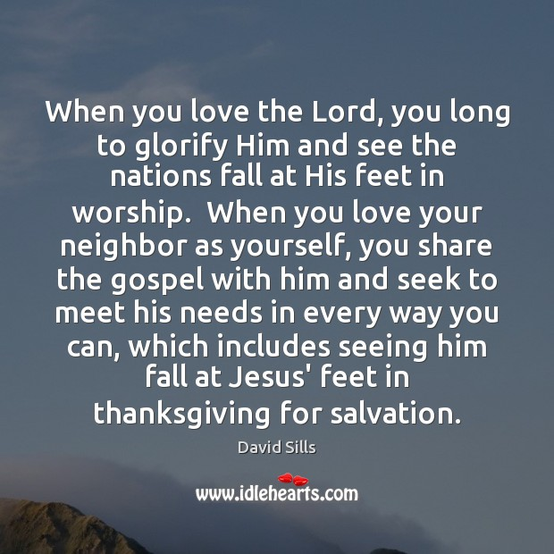 When you love the Lord, you long to glorify Him and see Thanksgiving Quotes Image