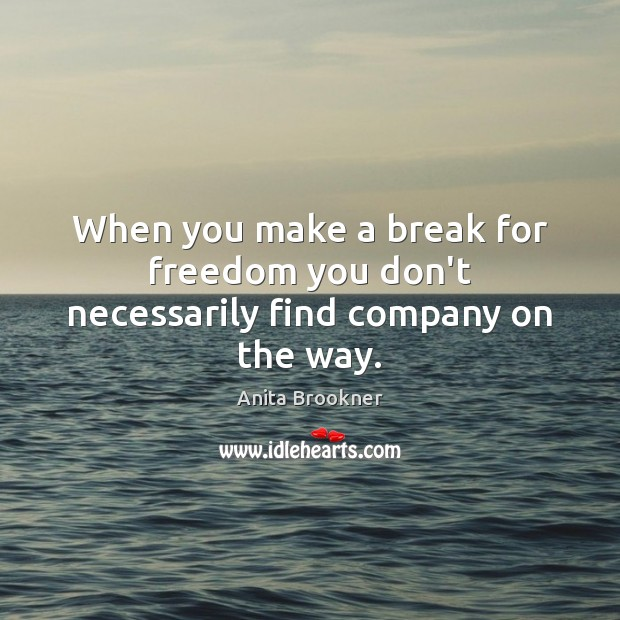 Image, When you make a break for freedom you don't necessarily find company on the way.