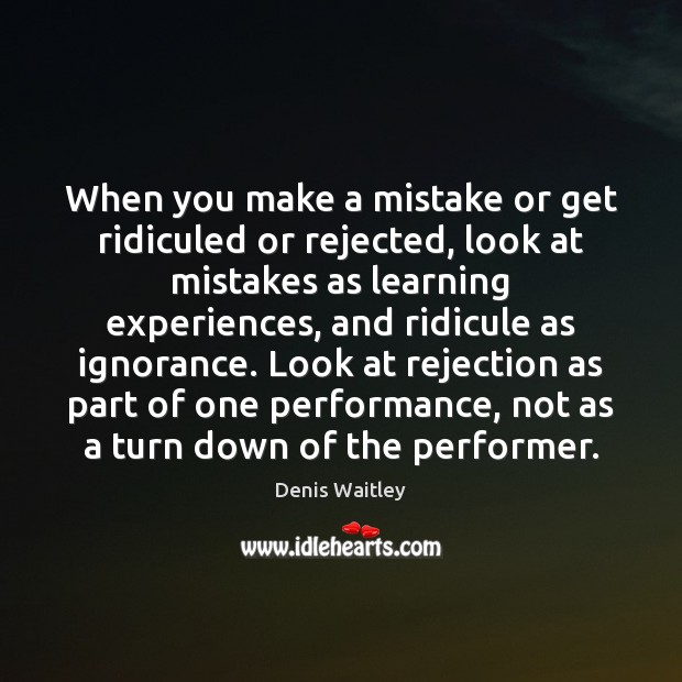 Image, When you make a mistake or get ridiculed or rejected, look at