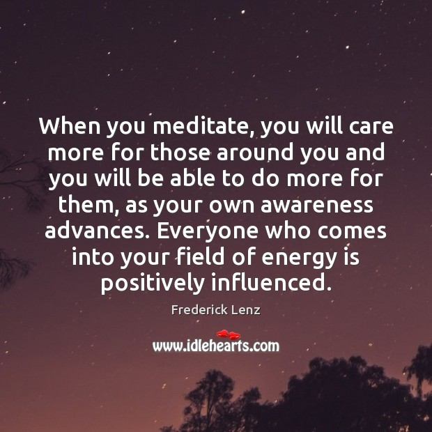 When you meditate, you will care more for those around you and Image