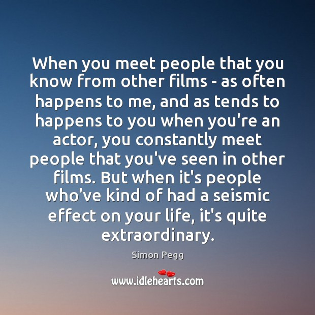 Image, When you meet people that you know from other films – as