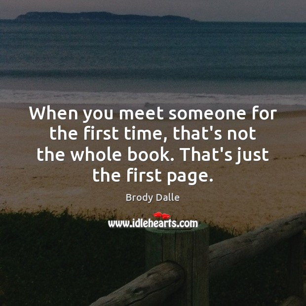 When you meet someone for the first time, that's not the whole Image